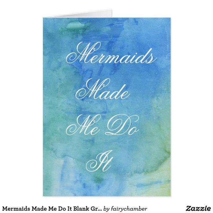 Mermaids Made Me Do It Blank Greeting Card