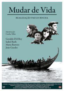 Cartaz doMudar de Vida  Título original: Mudar de Vida De: Paulo Rocha Com…