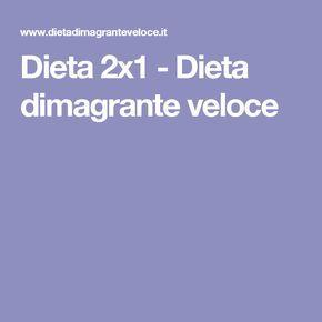 Dieta 2x1 - Dieta dimagrante veloce