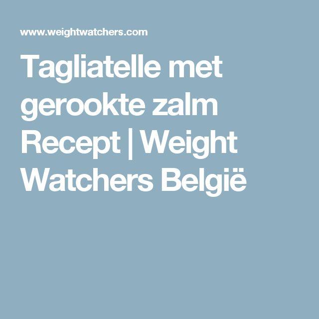 Tagliatelle met gerookte zalm Recept   Weight Watchers België