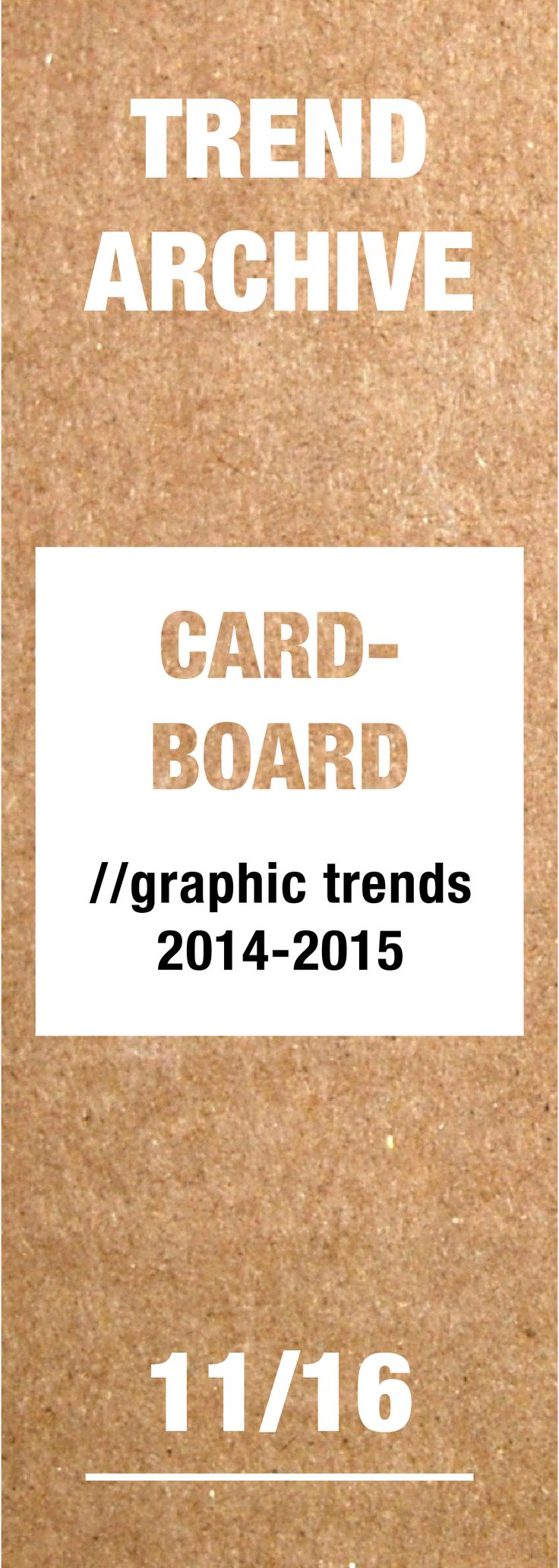 #cardboard #graphicdesigntrends #graphicdesign #design #trends #trendarchive #2014 #2015