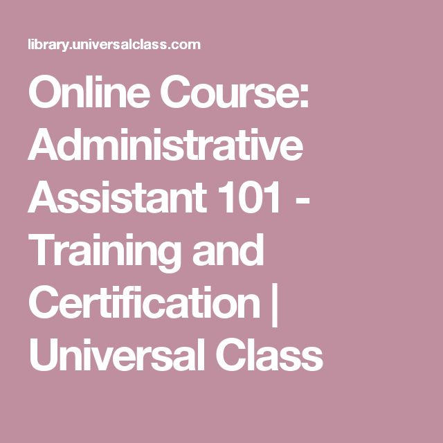 Online Course: Administrative Assistant 101   Training And Certification |  Universal Class