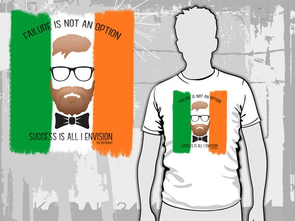 Conor McGregor - Failure is not an option T-Shirt by SíosBóx #McGregor #Notorious