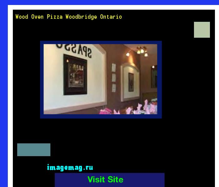 Wood Oven Pizza Woodbridge Ontario 122102 - The Best Image Search