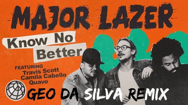 Major Lazer - Know No Better  (Geo Da Silva Remix)