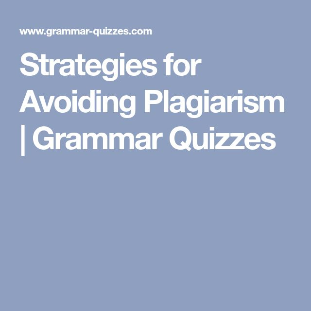 Strategies for Avoiding Plagiarism | Grammar Quizzes