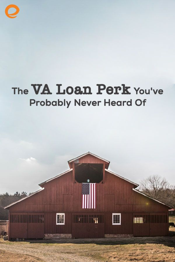 The Va Loan Perk You Ve Probably Never Heard Of Embrace Home Loans Va Loan Home Loans Best Loans