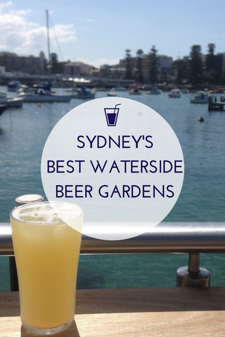 Looking for the best place in Sydney to enjoy a drink by the water? We've hand picked our top bars! #beergarden #sydney #waterside