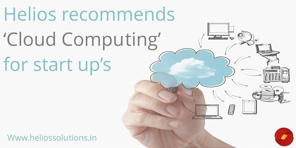 HELIOS RECOMMENDS 'CLOUD COMPUTING' FOR START-UP'S by http://blog.heliossolutions.in/tech-news/helios-recommends-cloud-computing-start-ups/