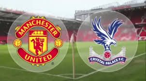 Crystal Palace Vs Manchester United Live Streaming & Highlights
