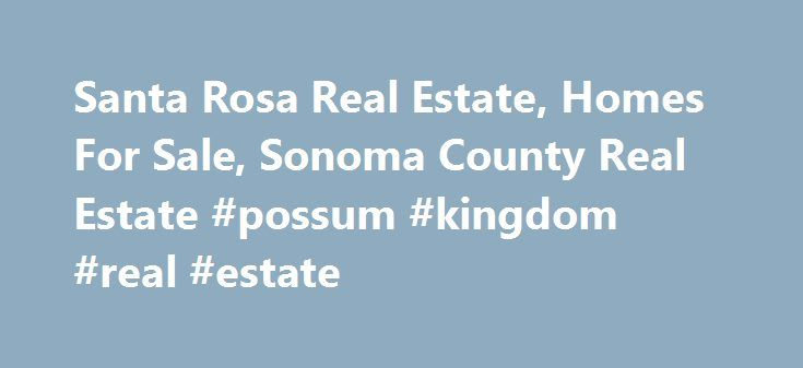 Santa Rosa Real Estate, Homes For Sale, Sonoma County Real Estate #possum #kingdom #real #estate http://real-estate.nef2.com/santa-rosa-real-estate-homes-for-sale-sonoma-county-real-estate-possum-kingdom-real-estate/  #sonoma county real estate # Achieving distinction comes from years of dedication and success. Since 1989, Mary Anne Veldkamp has been devoted to serving California's Napa-Sonoma Wine Country real estate market. Mary Anne and her team look forward to introducing you to the…