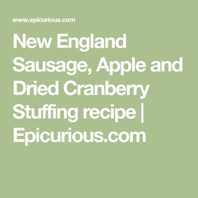 New England Sausage, Apple and Dried Cranberry Stuffing recipe | Epicurious.com