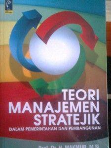 Buku Teori Manajemen Stratejik,Dalam Pemerintahan Dan Pembangunan