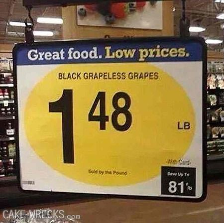 My favorite Grapes are the grapeless ones.