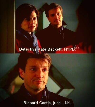 """detective kate beckett, NYPD. richard castle, just NY"""