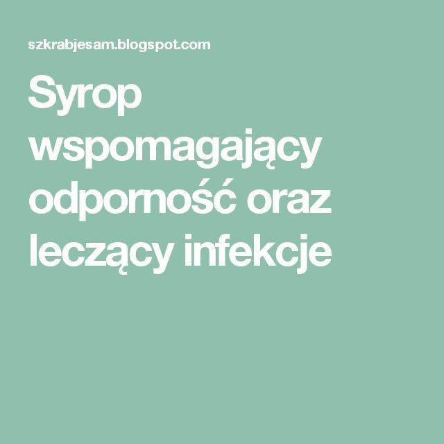 Syrop wspomagający odporność oraz leczący infekcje