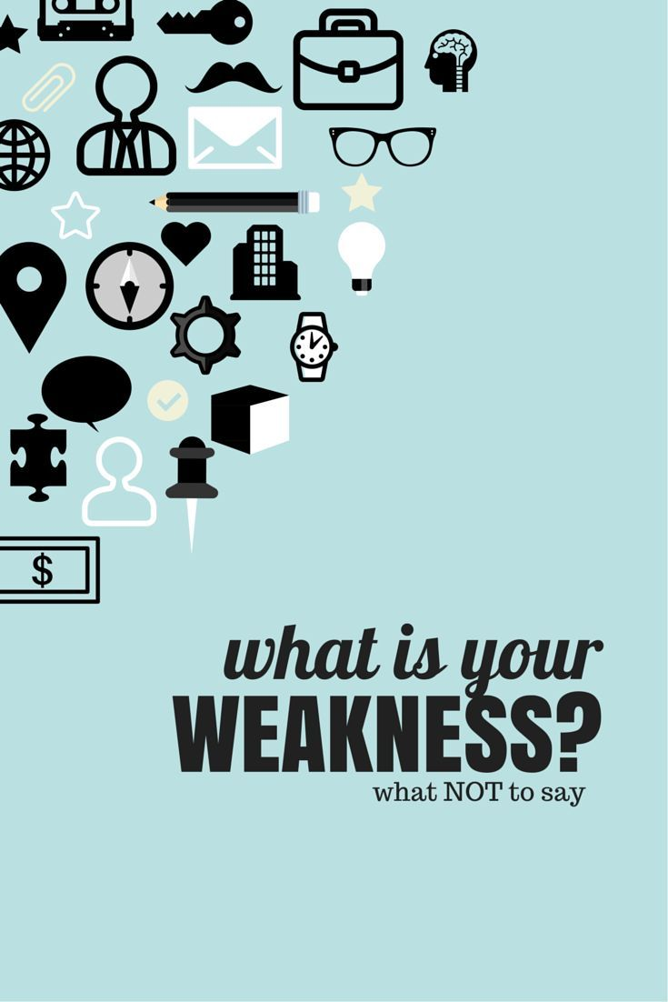 "Do Not Give This Answer to ""What's Your Weakness?"" in an Interview"