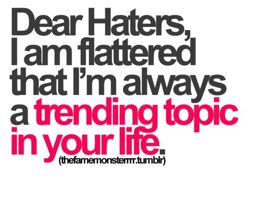 Keep On Hating Quotes: 25+ Best Hater Quotes On Pinterest