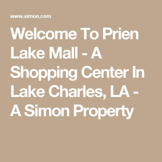 Welcome To Prien Lake Mall - A Shopping Center In Lake Charles, LA - A Simon Property