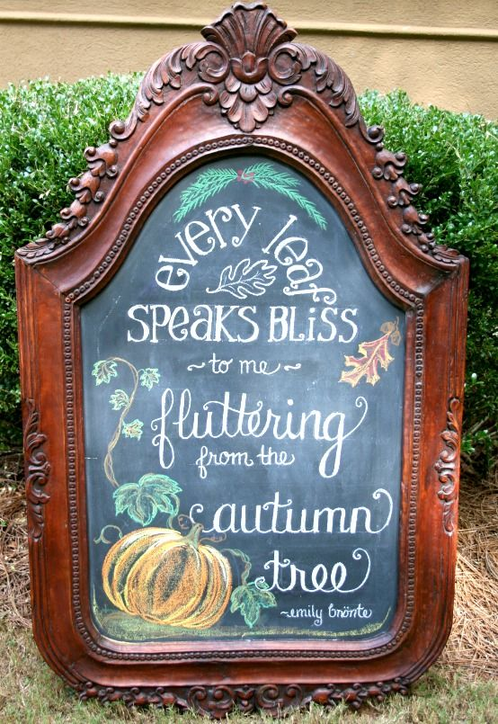 Every leaf speaks bliss to me fluttering from the autumn tree. Emily Bronte Fall Chalkboard Art Pumpkin Chalkboard Art
