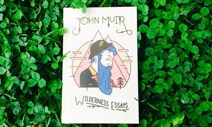 16 John Muir Quotes To Inspire You To Get Outdoors And Get Inspired By Nature This Summer