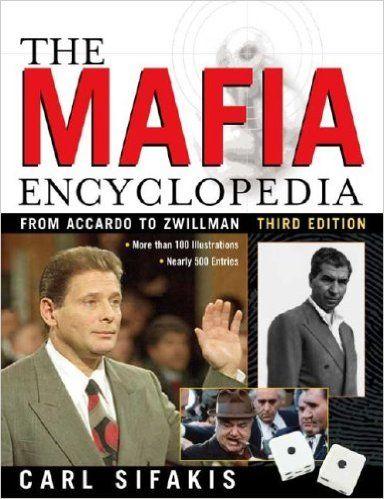 Amazon.com: The Mafia Encyclopedia (9780816056958): Carl Sifakis: Books