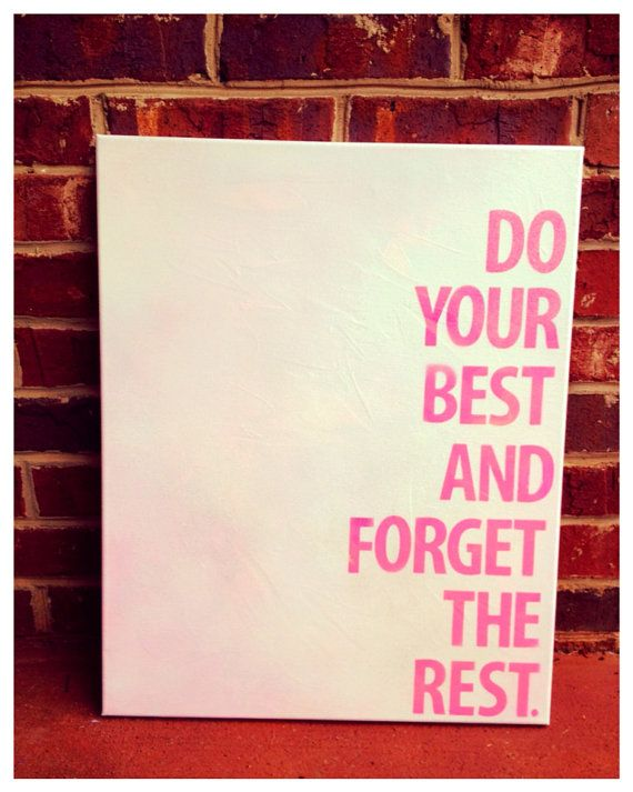 Do your best and forget the rest canvas quote by shopsignlanguage, $27.00