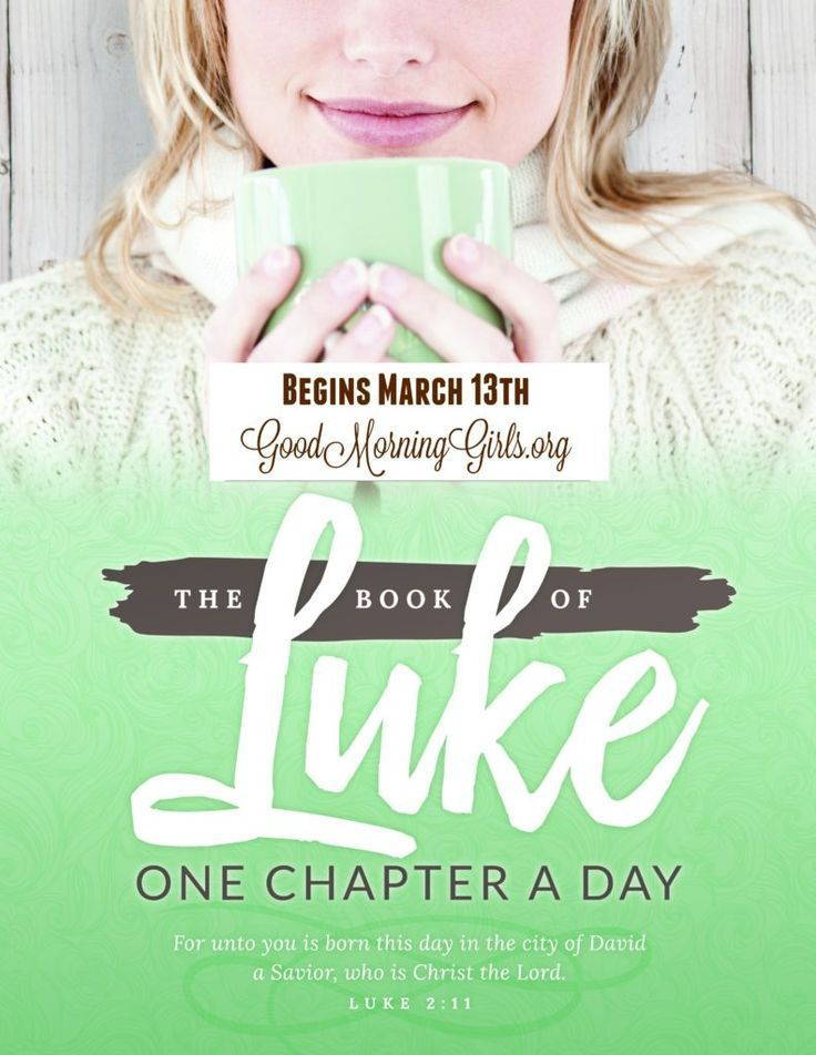 Join Good Morning Girls as we study the book of Luke one chapter a day!
