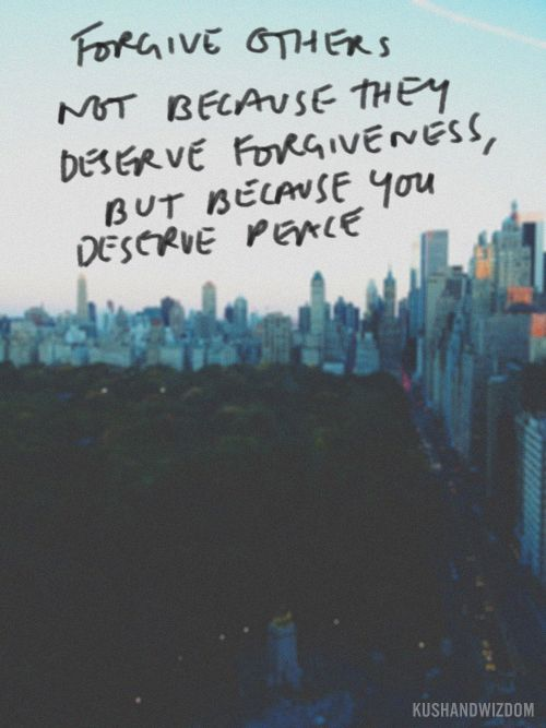 forgive ... because you deserve peace