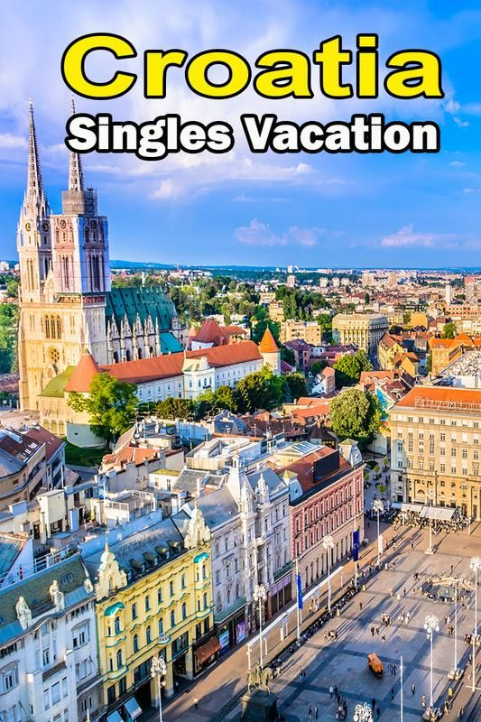 Croatia Singles Vacation With A Group Of Solo Travelers In Their 40s 50s 60s Plus