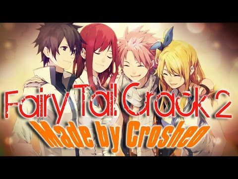 Fairy Tail Crack 1 - YouTube