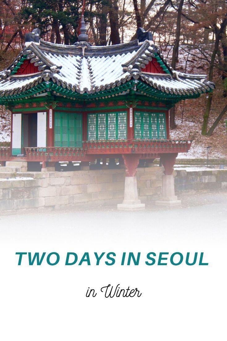 Reisen Nach Seoul Im Winter Winterreisen In 2020 Asia Destinations Visit Seoul World Heritage Sites