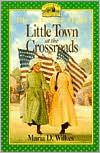 Little Town at the Crossroads (Little House: The Caroline Years, #2)...about Laura Ingalls Ma.