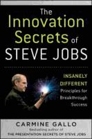 The innovation secrets of Steve Jobs : insanely different : principles for breakthrough success  Carmine Gallo.