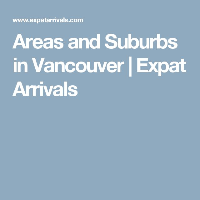 Areas and Suburbs in Vancouver | Expat Arrivals