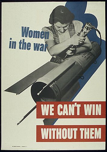 """""""Women in the war - WE CAN'T WIN WITHOUT THEM"""" ~WWII era poster encouraging women to recruit into the military or do their wartime 'duty' through sacrifices at home; ca, 1940s."""
