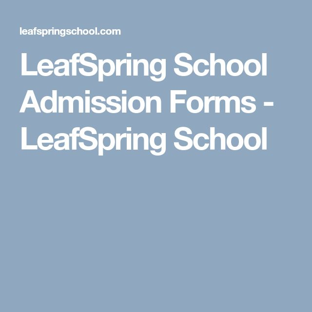 LeafSpring School Admission Forms - LeafSpring School