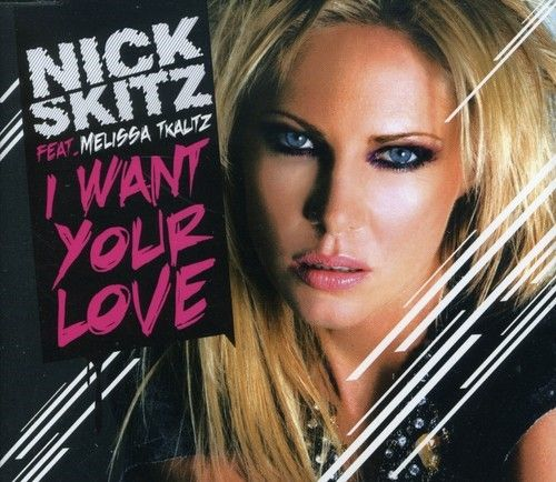 [Nick Skitz] I Want Your Love