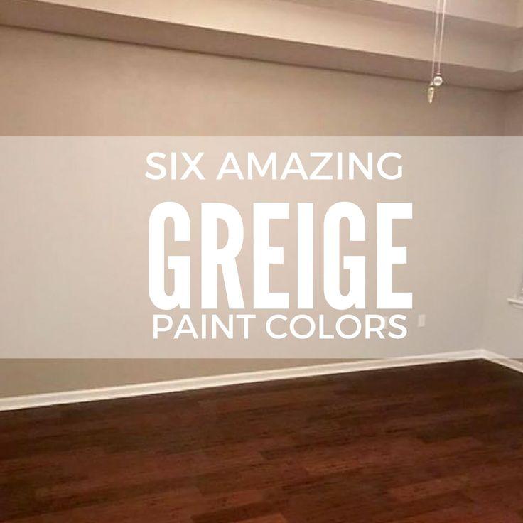 Six Amazing Greige Paint Colors