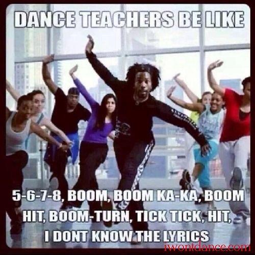 Dance teachers be like…