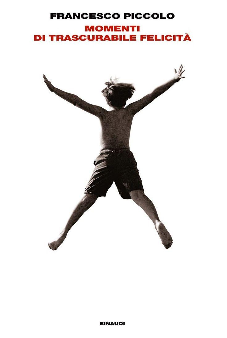 Momenti di Trascurabile Felicità - Francesco Piccolo