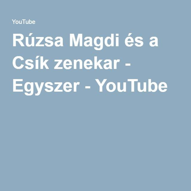 Rúzsa Magdi és a Csík zenekar - Egyszer - YouTube