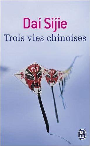 Trois vies chinoises: Amazon.de: Dai Sijie: Fremdsprachige Bücher
