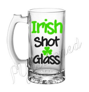 St. Patricks Day Beer Mug, Irish Shot Glass, Irish Beer Mug, Beer Lover Gift, Personalized Beer Mug by PYdesigned on Etsy