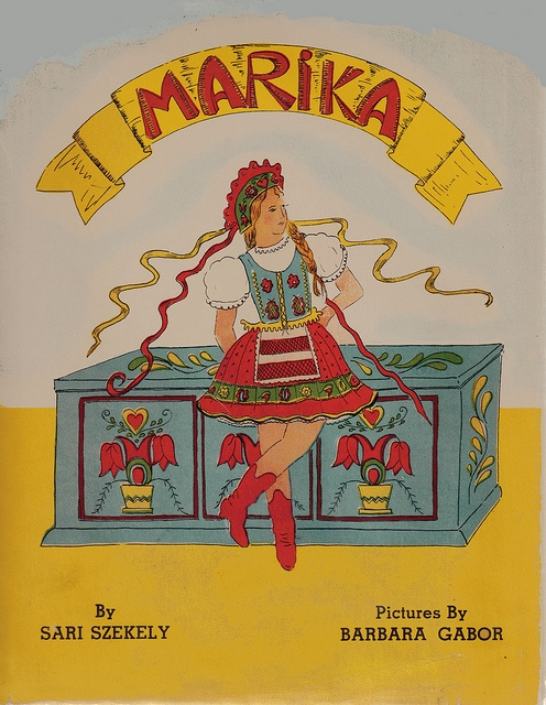 Marika by Sari Szekely, 1939. American-born Marika is taken back to her parents' native Hungary for a year to experience life in a typical Hungarian village. Would LOVE a copy of this book...how perfect!!