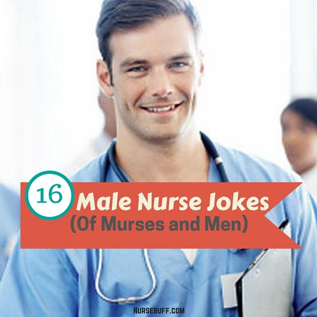 16 Male Nurse Jokes (of Murses and Men) #nursebuff #Nurse #jokes