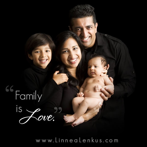 Family is Love http://LinneaLenkus.com Call (562) 981-8900 or (626) 744-9104 Studio Portrait Studios Los Angeles and Orange County