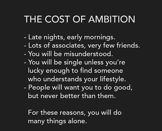 Ambition does have its costs!