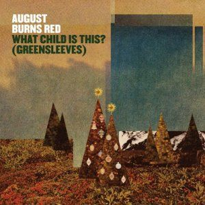 August Burns Red  What Child Is This? (Greensleeves)