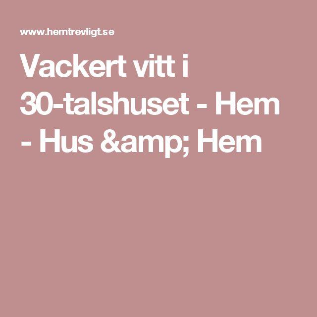 Vackert vitt i 30-talshuset - Hem - Hus & Hem
